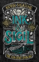 Ink & Sigil : From The World Of The Iron Druid Chronicles