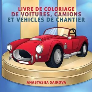 Livre De Coloriage De Voitures, Camions Et Vehicules De Chantier