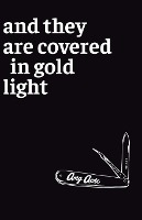 And They Are Covered In Gold Light