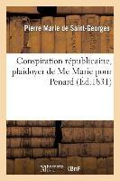Conspiration Republicaine, Plaidoyer de Me Marie Pour Penard