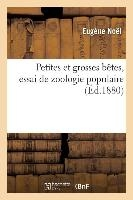 Petites Et Grosses Baates, Essai de Zoologie Populaire