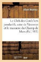 Le Club Des Cordeliers Pendant La Crise de Varennes Et Le Massacre Du Champ de Mars 2