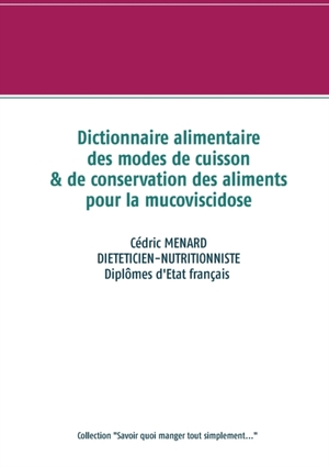 Dictionnaire des modes de cuisson et de conservation des aliments pour la mucoviscidose