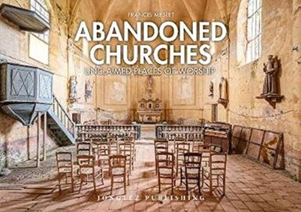 Abandoned Churches: Unclaimed Places of Worship
