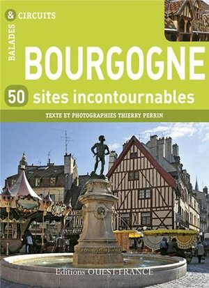 Bourgogne - 50 sites incontournables