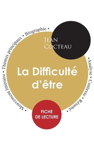 Fiche de lecture La Difficulte d'etre (Etude integrale)