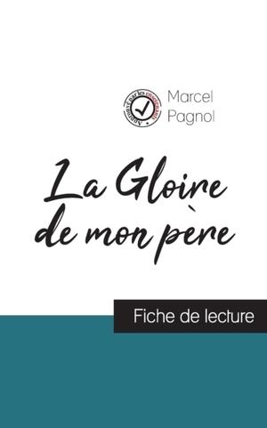 La Gloire de mon pere de Marcel Pagnol (fiche de lecture et analyse complete de l'oeuvre)
