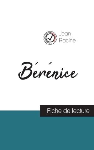 Berenice de Jean Racine (fiche de lecture et analyse complete de l'oeuvre)