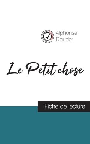 Le Petit chose de Alphonse Daudet (fiche de lecture et analyse complète de l'oeuvre)