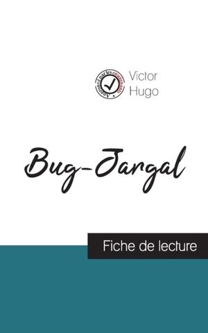 Bug-Jargal de Victor Hugo (fiche de lecture et analyse complète de l'oeuvre)
