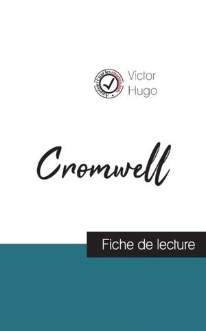 Cromwell de Victor Hugo (fiche de lecture et analyse complète de l'oeuvre)