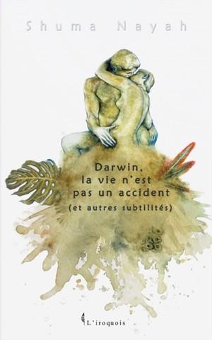 Darwin, la vie n'est pas un accident (et autres subtilités)