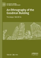 An Ethnography of the Goodman Building