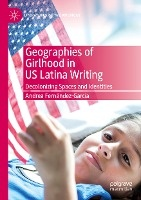 Geographies of Girlhood in US Latina Writing