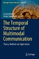 The Temporal Structure of Multimodal Communication