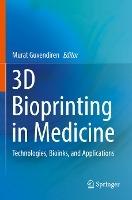3D Bioprinting in Medicine