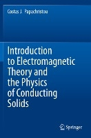 Introduction to Electromagnetic Theory and the Physics of Conducting Solids