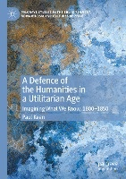 A Defence of the Humanities in a Utilitarian Age