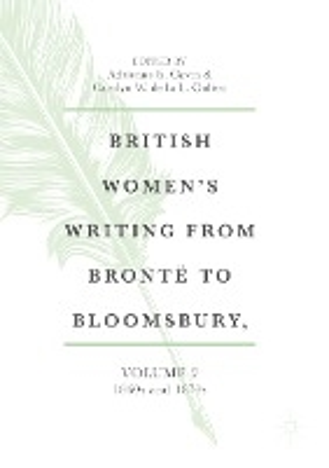 British Women's Writing from Brontë to Bloomsbury, Volume 2