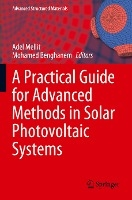 A Practical Guide for Advanced Methods in Solar Photovoltaic Systems