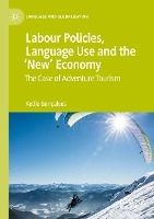 Labour Policies, Language Use and the 'New' Economy