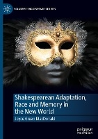 Shakespearean Adaptation, Race and Memory in the New World