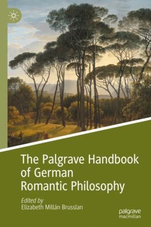 The Palgrave Handbook of German Romantic Philosophy