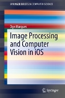 Image Processing and Computer Vision in iOS