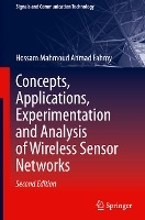 Concepts, Applications, Experimentation and Analysis of Wireless Sensor Networks