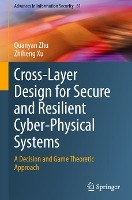 Cross-Layer Design for Secure and Resilient Cyber-Physical Systems