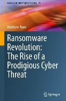 Ransomware Revolution: The Rise of a Prodigious Cyber Threat