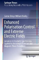 Enhanced Polarisation Control and Extreme Electric Fields