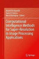 Computational Intelligence Methods for Super-Resolution in Image Processing Applications