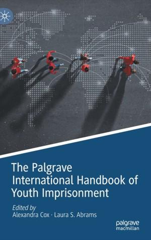 The Palgrave International Handbook of Youth Imprisonment