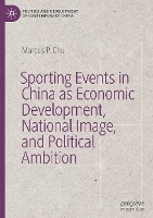 Sporting Events in China as Economic Development, National Image, and Political Ambition