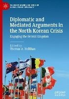 Diplomatic and Mediated Arguments in the North Korean Crisis