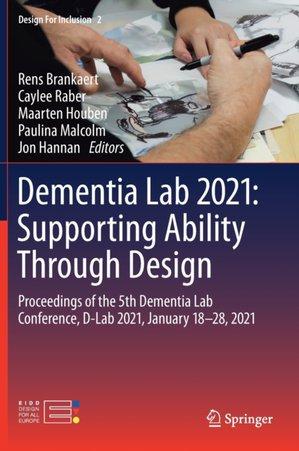 Dementia Lab 2021: Supporting Ability Through Design