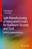 Split Manufacturing of Integrated Circuits for Hardware Security and Trust