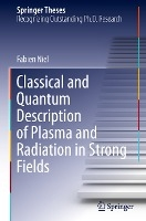 Classical and Quantum Description of Plasma and Radiation in Strong Fields