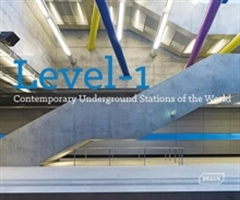 Level 1 : contemporary underground stations of the world