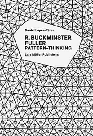 R. Buckminster Fuller - Pattern-Thinking