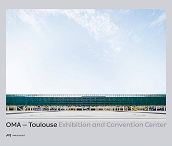 OMA - Toulouse Exhibition and Convention Center