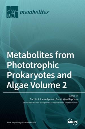 Metabolites from Phototrophic Prokaryotes and Algae Volume 2