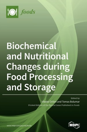 Biochemical and Nutritional Changes during Food Processing and Storage