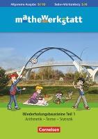 mathewerkstatt 9. Schuljahr - Mittlerer Schulabschluss - Allgemeine Ausgabe - Wiederholungsbausteine