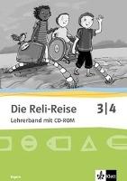 Die Reli-Reise. Lehrerband mit CD-ROM 3./4. Schuljahr. Bayern