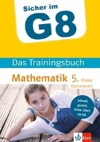 Klett Sicher im G8 Das Trainingsbuch Mathematik 5.Klasse Gym