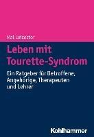 Leicester, M: Leben mit Tourette-Syndrom