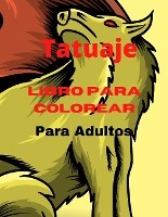 Libro para colorear de tatuajes para adultos