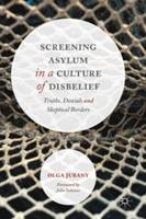 Screening Asylum in a Culture of Disbelief